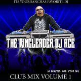 The Ringleader Dj Ace - Club Mix Volume 1