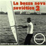 Funked Up East #20 w/ Misha Panfilov - La Bossa Nova Sovietica 2