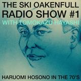 Ski Oakenfull Radio Show #1 - Haruomi Hosono in the 70's with Tomokazu Hayashi