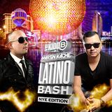 DJ Kidd B & Martin Kache Present: Latino Bash (NYE Edition)