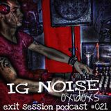 IG Noise - OXIDOS Exit session Podcast 021 (2015.09.12)