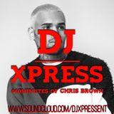 #40MINUTESOF CHRIS BROWN MIX @DjXpress
