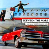 BETWEEN THE WARS. A selection of MODERN MUSIC by KCR