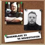 DJLiquid - Assemblage 23 vs Neuroticfish