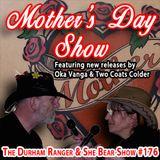 The Durham Ranger & She Bear Show #176