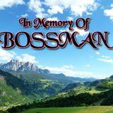 In Memory Of Bossman