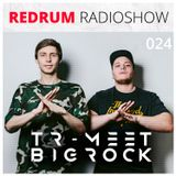Tr-meet & BigRock - Redrum Radioshow 024 [2016]