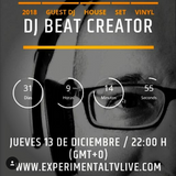 HOUSE TUNES 1 BY BEAT CREATOR @ Experimental Tv Radio (13 Dic 2018)