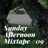 Sunday Afternoon Mixtape #09