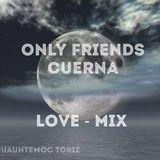 Love Mix + Master Track + Only Friends Cuerna