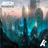 Anton - Progress 05