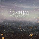 SUN SEA SKY PRODUCTION Presents: Melorman Somewhere, Someday & Away (Remixes)