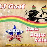 Roots Reggae Culture Vol.1 - DJ Goof {Haitian All-Starz DJs}