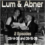 Lum & Abner - 2 Episodes From 1935