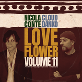 Nicola Conte & Cloud Danko - LOVE FLOWER VOL. 11