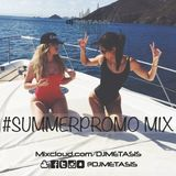 #SummerPromo Mix 2016 | Tweet @DJMETASIS