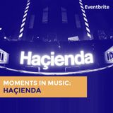 Moments in Music: Haçienda
