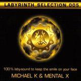 Michael K & Mental X – LABYRINTH SELECTION 005 [2005]