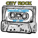 City Rock Dancehall Jugglin 99'-00'