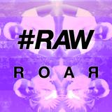 #RAWcast 006 - ROAЯ