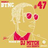 Weekly BTNC#047