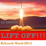 DJ SMiiTH - Lift Off !!!
