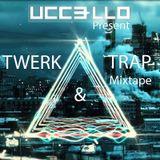 Trap & Twerk Mixtape