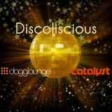 catalyst: discoliscious