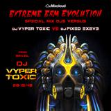 Extreme EBM Evolution - DJ Vyper Toxic vs DJ Fixed Ex2v3