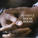DJ GLEN J. HOUSE HOLDZ SERIES 2