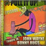 Pull It Up Show - Episode 23 - S5