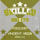Skilled Nights Podcast #036 by Vincent Vega
