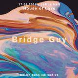 Bridge Guy live at House of Love (17.06.17) @ Loftus Hall Berlin