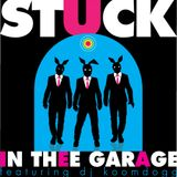 Stuck In Thee Garage #206