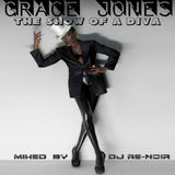 GRACE JONES - THE SHOW OF A DIVA (Mixed by Dj Re-Noir)