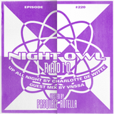 Night Owl Radio 220 ft. Charlotte de Witte and VNSSA