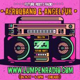 Lumpen show 4:14:17 with Dj Angelfuk