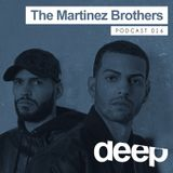 deephouseit Podcast016 The Martinez Brothers
