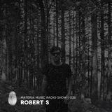 MATERIA Music Radio Show 038 with Robert S
