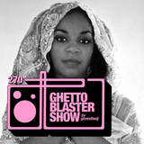 GHETTOBLASTERSHOW #270 (oct. 29/16)