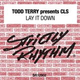 Todd Terry's Lay It Down Strictly Mixer Part 1