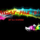Friday-Mix [5] (mixed by DJ Karow)