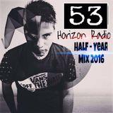 Horizon Radio Episode 53 half-yearmix 2016 @EDM RELEASES