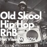 Hot Vibes Mix 2014 (Old School Hip Hop & RnB)