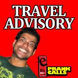 Travel Advisory - E FM Prank Call