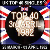 UK TOP 40 28 MARCH - 03 APRIL 1982