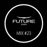Future Records - Mix #23