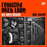 John's Joey Negro Remixed with Love 3 Selections - Autumn 2018