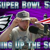 Super Bowl 52 | Running Up The Score (1/29/18)