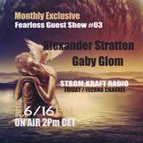 FEARLESS RADIO EXCLUSIVE #03 - Alex Stratten&Gaby Glom
